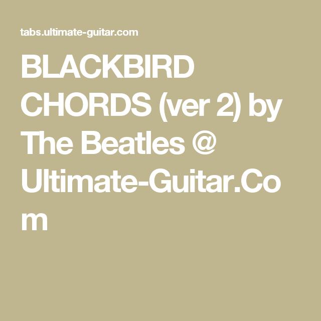 Blackbird Chords Ver 2 By The Beatles Ultimate Guitar