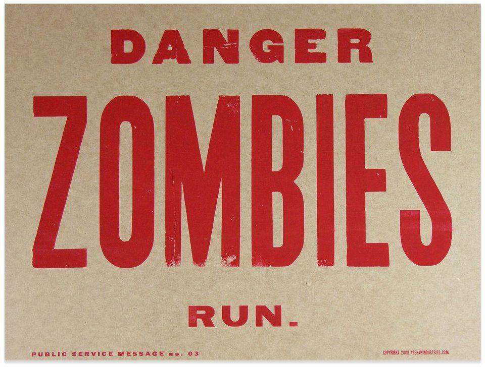 Danger. Zombies. Run. February 2009