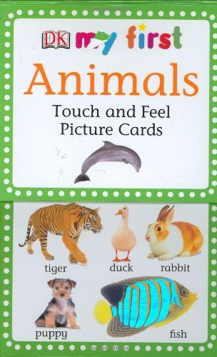 My First Touch Feel Picture Cards Animals My 1st T F Picture Cards By Dk Publishing Http Www Amazon Com Dp 075 Picture Cards Learning Cards F Pictures