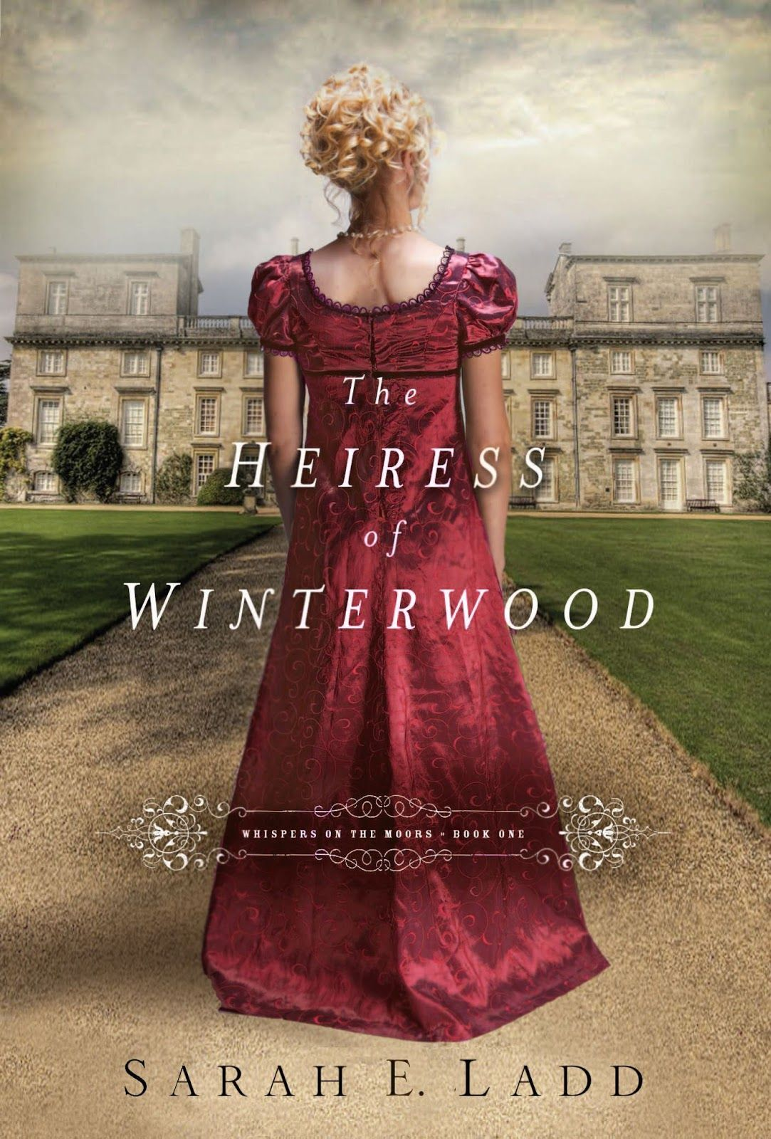 The Heiress of Winterwood, by Sarah E. Ladd. Read my