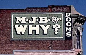 Classic painted MJB sign, downtown Oakland, CA.