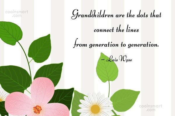 Grandchildren Quote: Grandchildren are the dots that connect the... #grandchildrenquotes Grandchildren Quote: Grandchildren are the dots that connect the... #grandchildrenquotes
