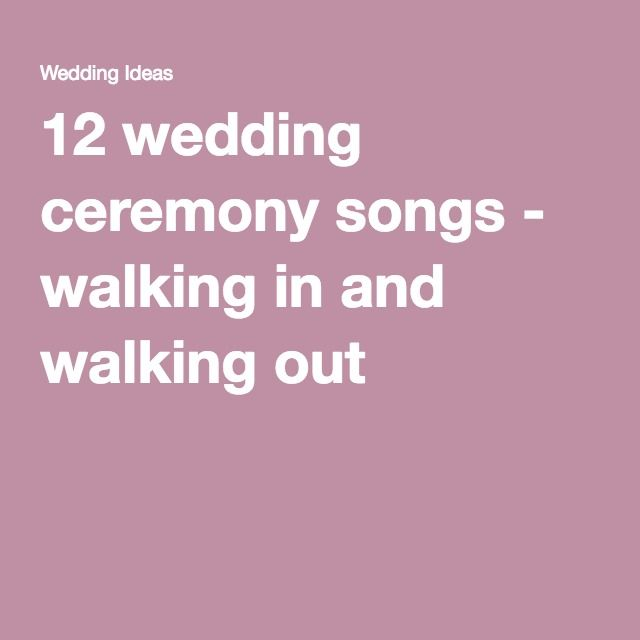 Groom Processional Songs: 12 Wedding Ceremony Songs - Walking In And Walking Out