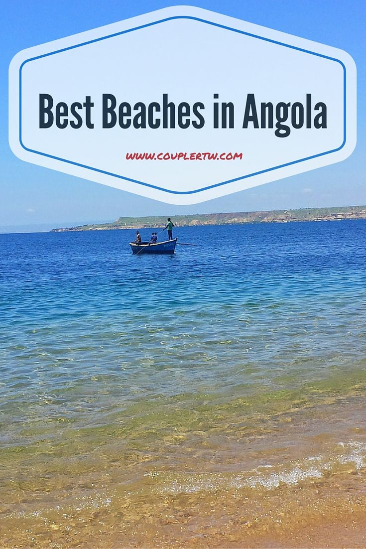 This Is A List Of The Best Beaches In Angola We Love Them And Want To Share With You Our Favorites With Better Care Some O Africa Travel Angola Angola Africa