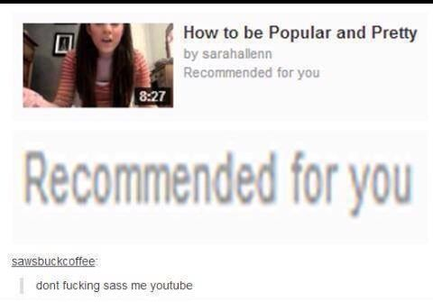 Oh YouTube :')