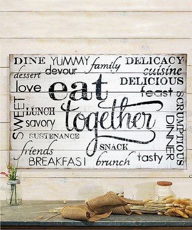 Look At This Zulilyfind Wood Eat Together Sign Zulilyfinds Wall Signs Wooden Kitchen Signs Eat Sign