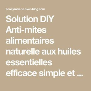 solution diy anti mites alimentaires naturelle aux huiles. Black Bedroom Furniture Sets. Home Design Ideas