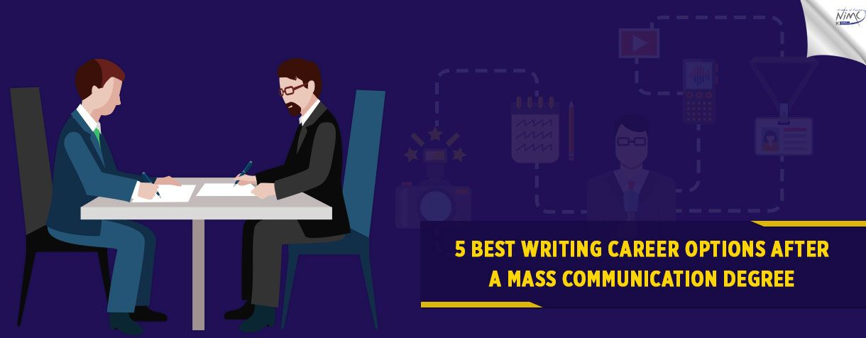 5 Best Writing Career Options After A Mass Communication Degree