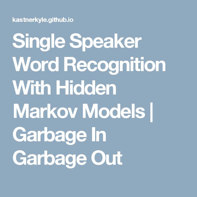 Single Speaker Word Recognition With Hidden Markov Models