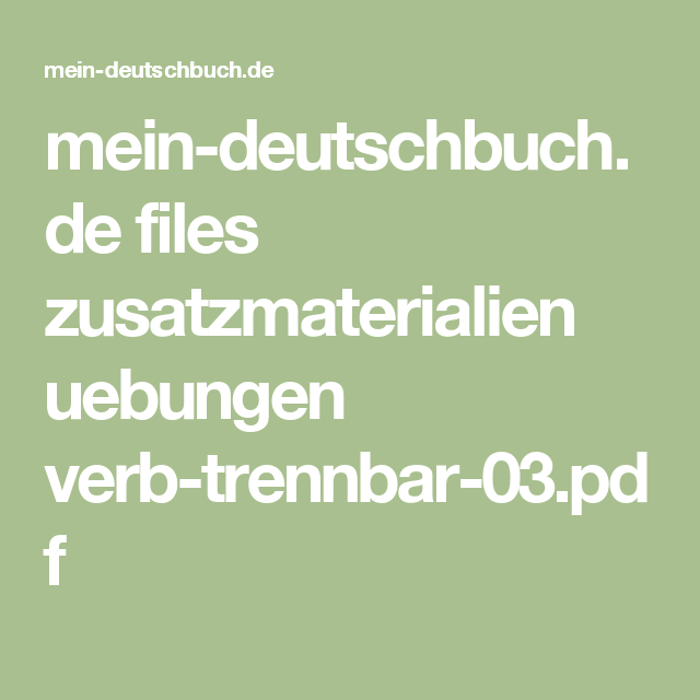 mein-deutschbuch.de files zusatzmaterialien uebungen verb-trennbar ...