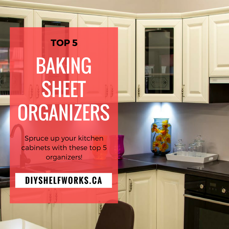 ready to organize your kitchen cabinets don t miss out on these awesome top 5 baking sheet on do it yourself kitchen organization id=43351
