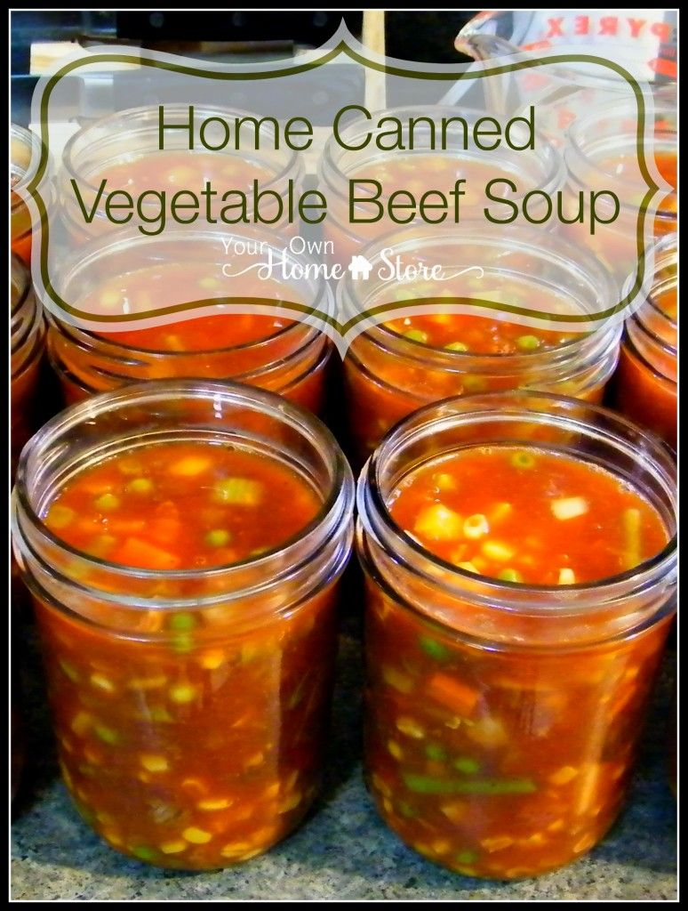 Home Canning Vegetable Beef Soup Canning Vegetables Canning