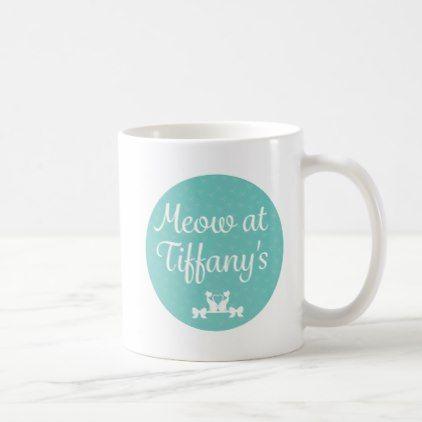 Meow at Tiffanys Coffee Mug diy cyo customize create your own
