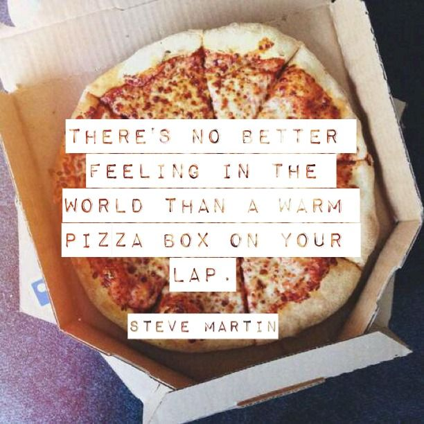 a0de288ac34dd10b5f3d27b4e5dd1a27 no better feeling quotes from the kitchen pinterest the,Funny Sayings About Pizza