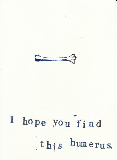 I Hope You Find This Humerus Art Print, $19.76 Tickle the funny bone of your favorite anatomy, science or Hannibal fan!