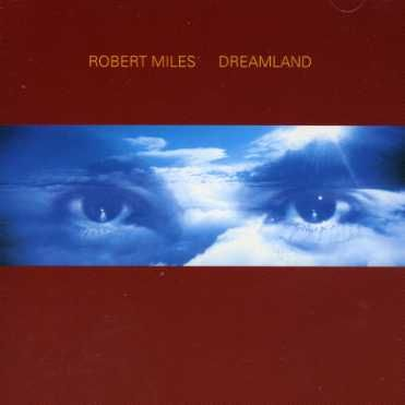 Robert Miles - Dreamland