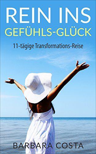 Rein ins Gefühls-Glück: 11-tägige Transformations-Reise