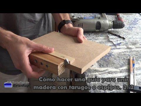 Cómo Hacer Una Guía Para Unir Madera Con Tarugos O Espigas 2 2 Tarugos De Madera Madera Carpinteria Y Ebanisteria