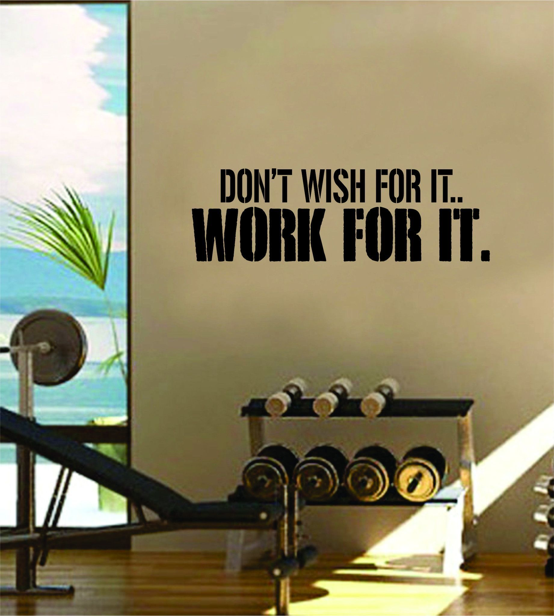 Dont Wish For It Work For It Gym Fitness Quote Weights Health Design Decal Sticker Wall Vinyl Art De...