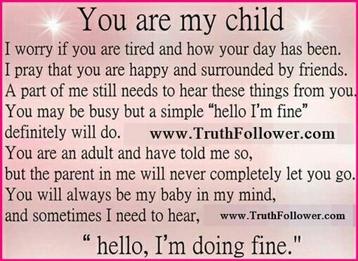 My Parents Always Told Me You Never Stop Being A Parent They Were So Right Mother Quotes Mom Quotes My Children