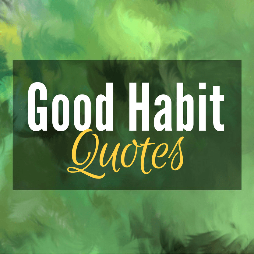 Habit Quotes. #Inspirational, Motivational and Educational. #Quotes for: good ha…
