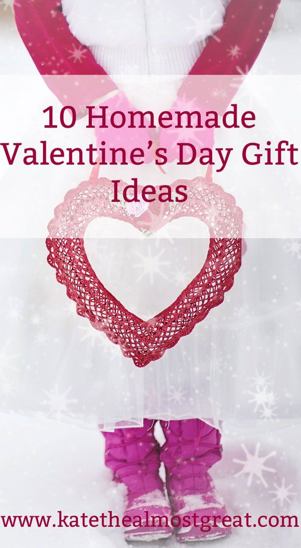 10 Homemade Valentine's Day Gifts | Kate the (Almost) Great