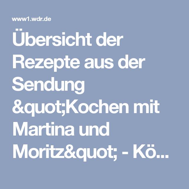 Wdr Kochen Mit Martina Und Moritz Heute