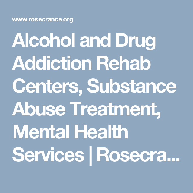 alcohol and drug addiction rehab centers substance abuse