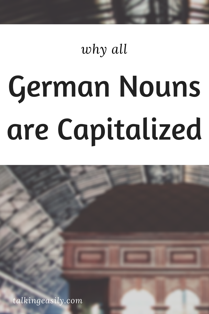 Why All German Nouns are Capitalized | Deutsch lernen | Pinterest ...