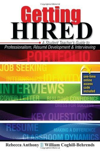 Getting Hired A Student Teacher\u0027s Guide to Professionalism, Resume