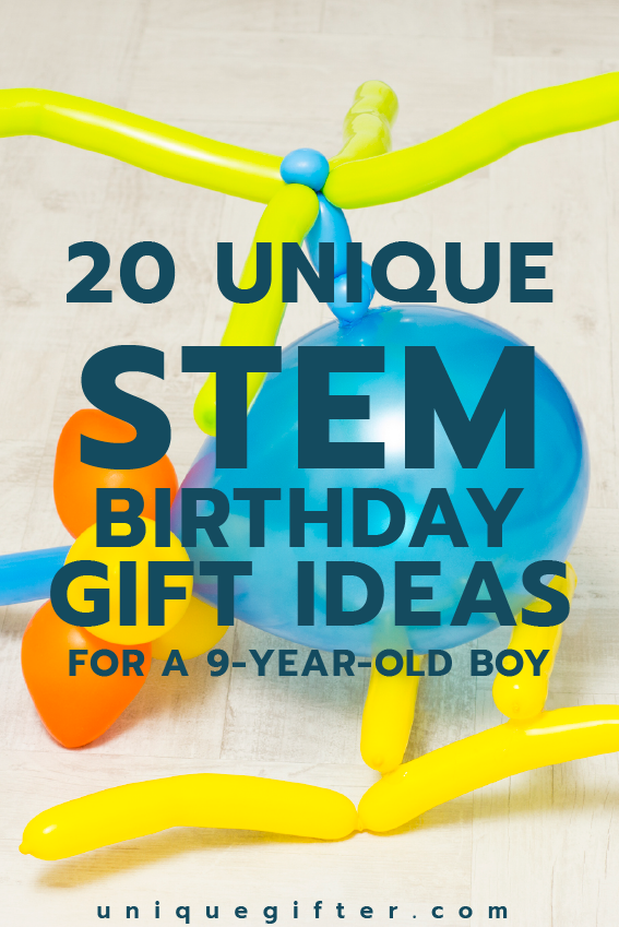Fantastic STEM Birthday Gift Ideas For A 9 Year Old Boy