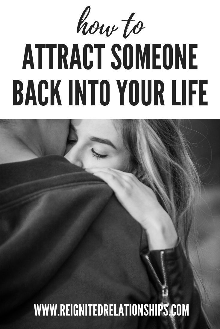 How to attract someone back into your life. After break up