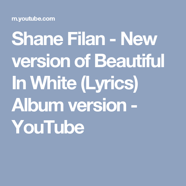 Shane Filan - New version of Beautiful In White (Lyrics