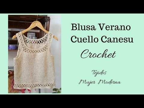 Blusa De Verano Tejida A Crochet Blusa Sin Mangas Cuello Canesu Todas Las Tallas Youtub En 2020 Remeras Tejidas A Crochet Croché Tops De Ganchillo De Verano