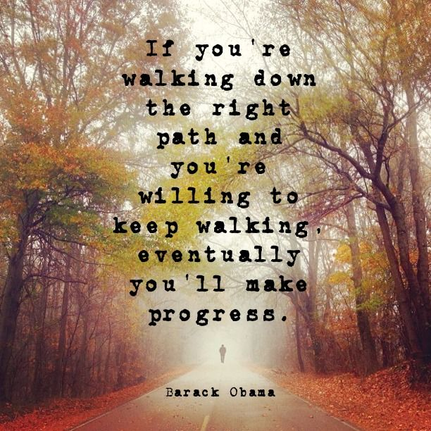 Path Quotes: If You're Walking Down The Right Path And You're Willing