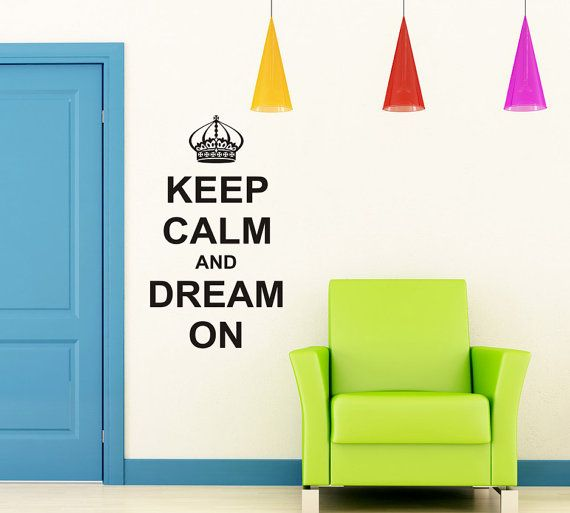 Keep Calm and Dream On  Vinyl Wall Decals Art by VillageVinePress, $17.95
