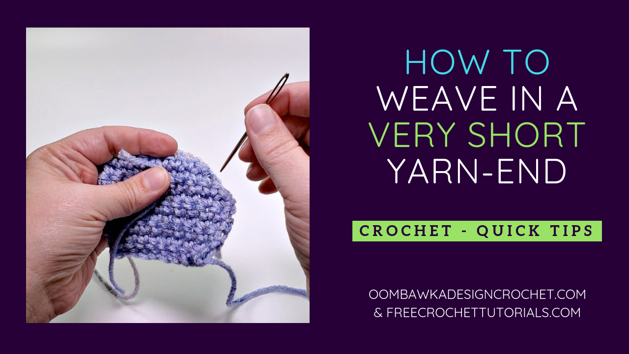 Photo of How To Weave in a Very Short Yarn End! A Quick Tip from Oombawka Design Crochet….