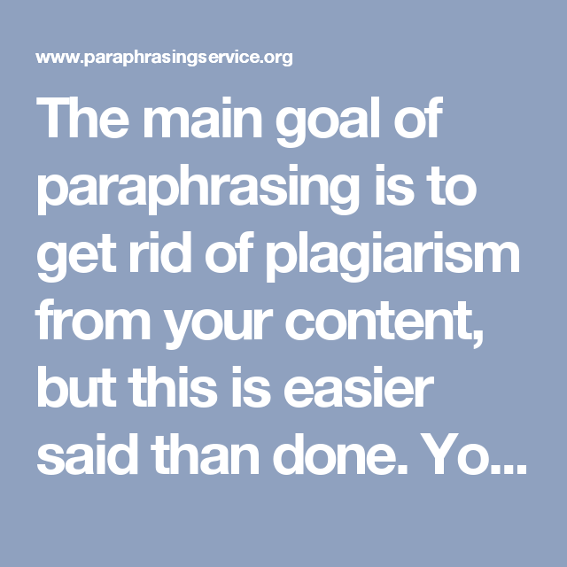 the main goal of paraphrasing is to get rid of plagiarism from explore writing skills than you and more