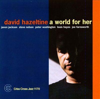 David Hazeltine A World For Her