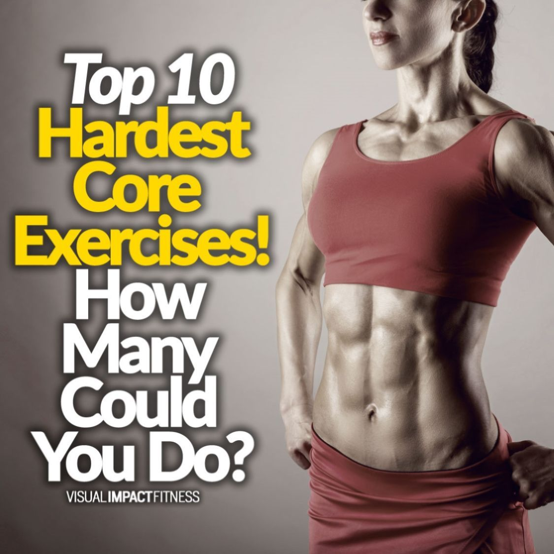 Top 10 Hardest Core Exercises! How Many Could You Do
