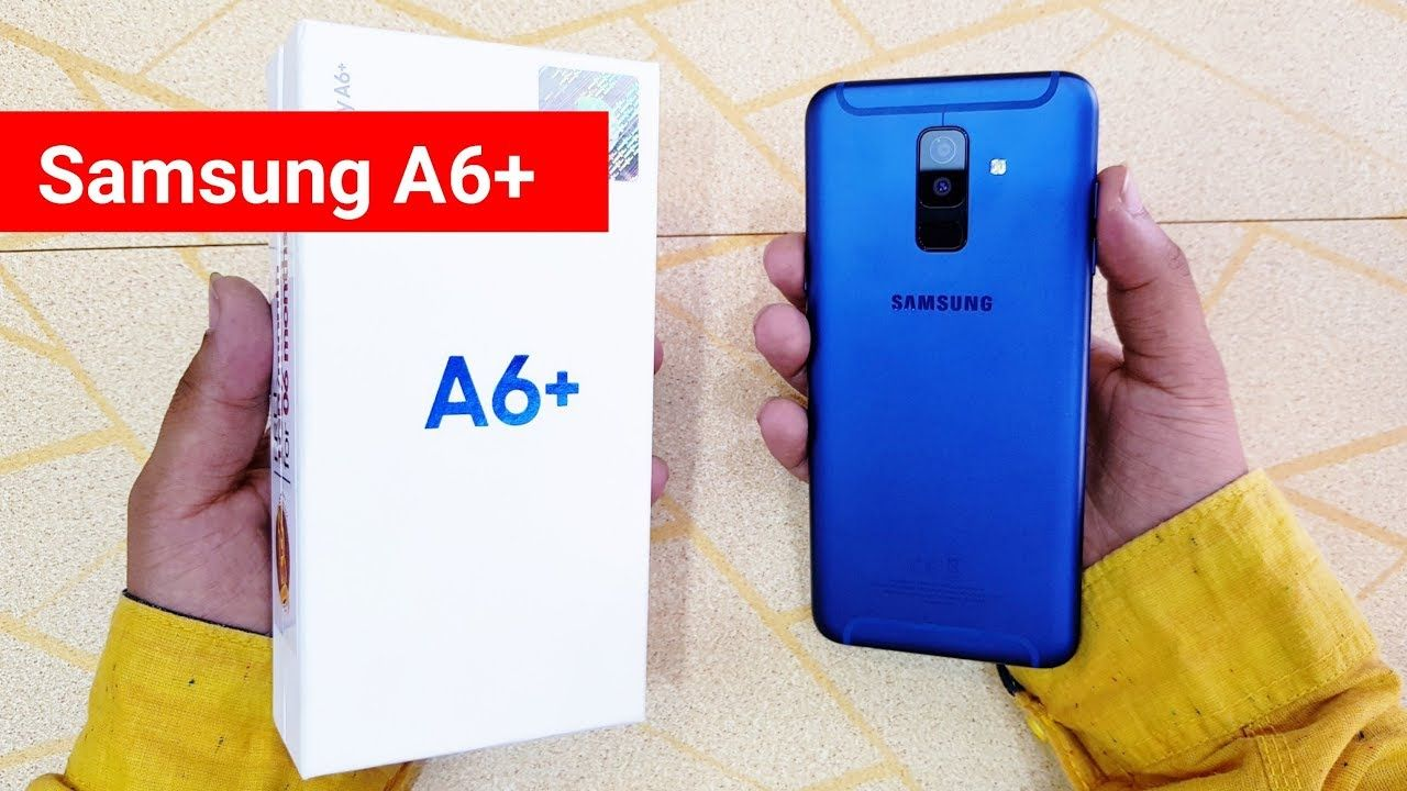 Samsung Galaxy A6 Plus Unboxing First Impression Samsung Galaxy Samsung Galaxy