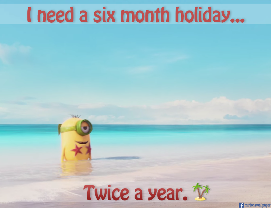 I Need A Holiday Minions Quote Wallpaper