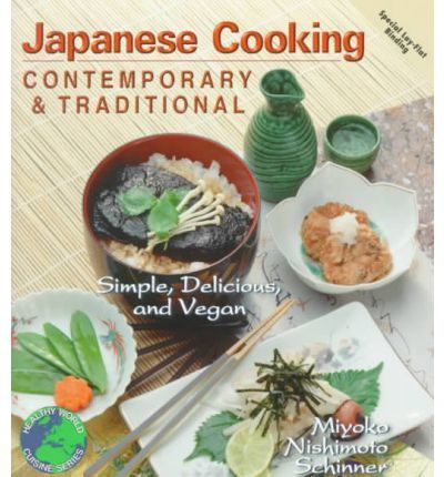 $11.18 Contemporary and Traditional Japanese Cooking: Simple, Delicious and Vegan by Miyoko Mishimoto Schinner