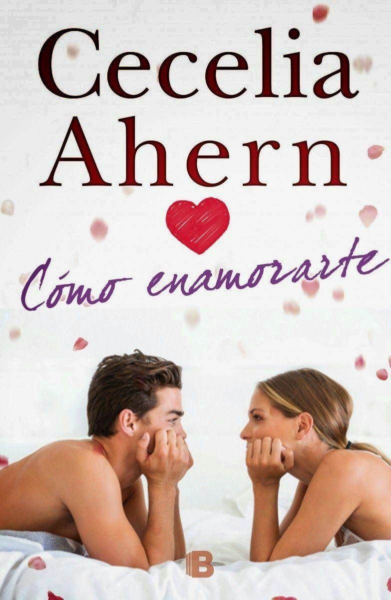 Descargar Cómo enamorarte - Cecelia Ahern (.pdf)