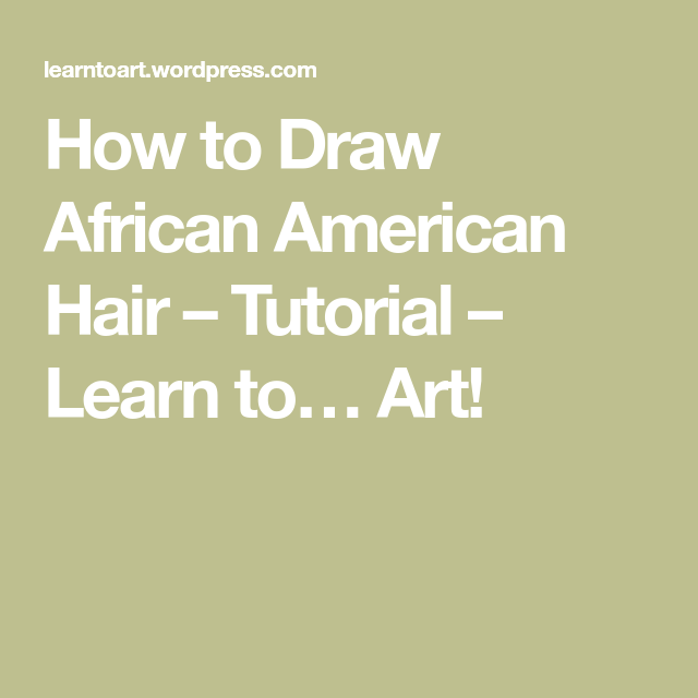 How to Draw African American Hair – Tutorial