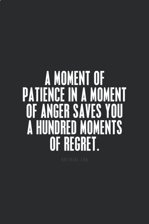 A Moment Of Patience In A Moment Of Anger Quotes Words Strength