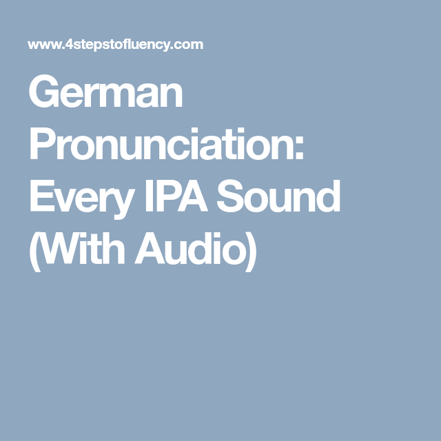 German Pronunciation: Every IPA Sound (With Audio