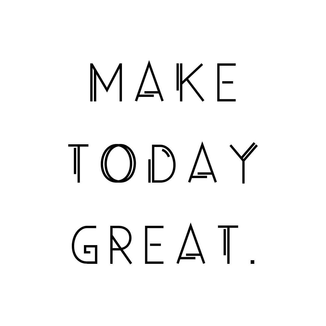 Daily Quotes Make Today Great Good Morning Quotes Good Vibes Quotes Great Day Quotes