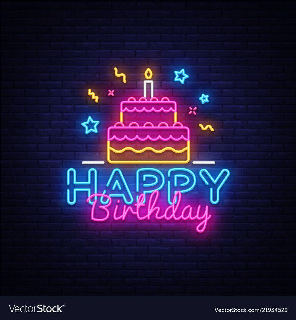 Happy Birthday Neon Text Happy Birthday Vector Image On