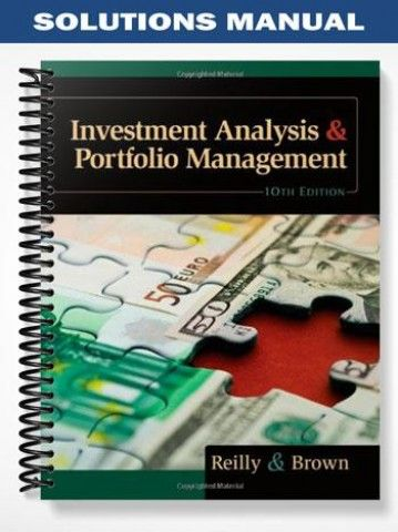 Solutions Manual Investment Analysis Portfolio Management 10th - investment analysis